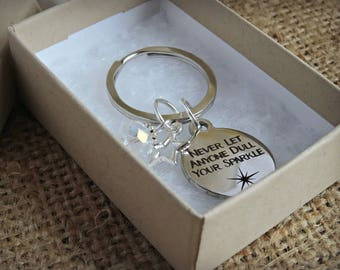Never Let Anyone Dull You Sparkle Keyring / Key chain, Inspiration Gift, Birthday Gift