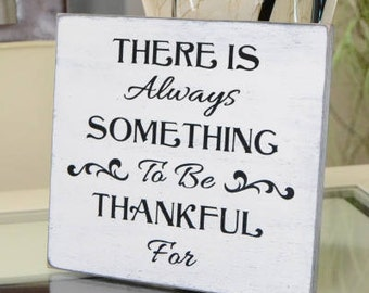 READY To SHIP~~~   There is always something to be thankful for, family room sign,  10x9 Solid Wood Sign