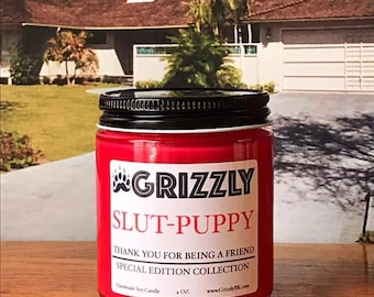 Slut-Puppy (Thank You For Being A Friend Special Edition Collection) - 4 oz. Soy Candle