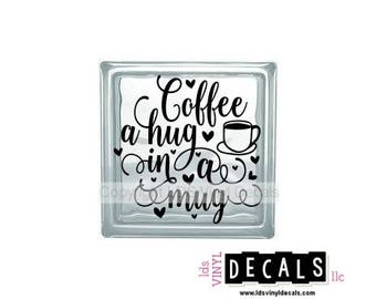 Coffee a hug in a mug - Food and Drink Vinyl Lettering for Glass Blocks