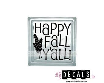 HAPPY FALL Y'ALL!  - Autumn Vinyl Lettering for Glass Blocks - Thanksgiving Craft Decals