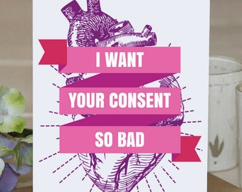 Feminist Greeting Card: Consent! Surprise your favorite feminist or ally in the resistance with a note of friendship, love, or solidarity.