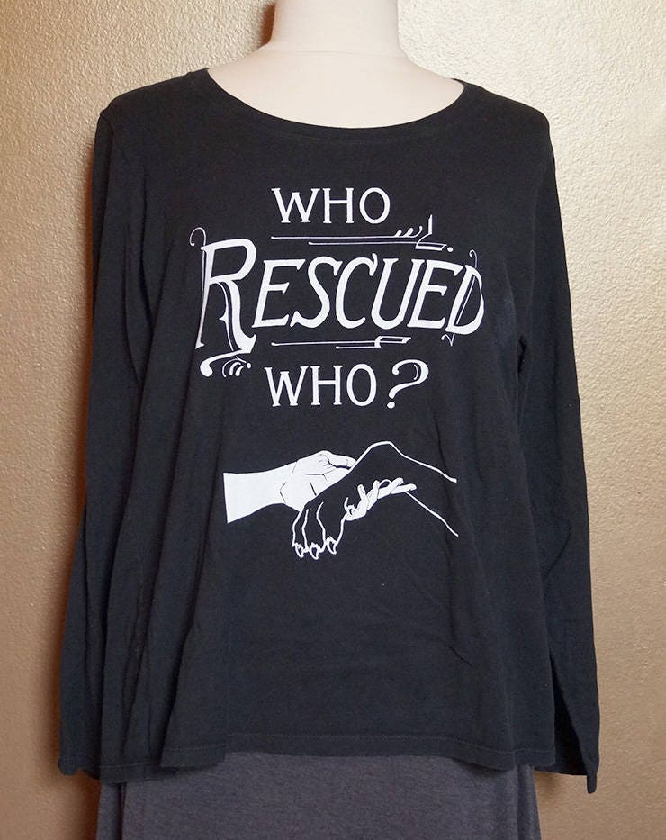 """XL """"Who Rescued Who"""" Long Sleeved Tee, White Ink on Black"""