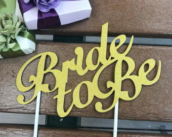 """6.5"""" Bride To Be Cake topper ~ Bridal Shower Cake Topper ~ Bridal Shower Topper ~ bride to be topper ~ bridal shower ~ cake topper ~ wedding"""