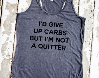 Funny Workout Tank Top - I'd Give Up Carbs But I'm Not a Quitter - Gray Racerback Tank