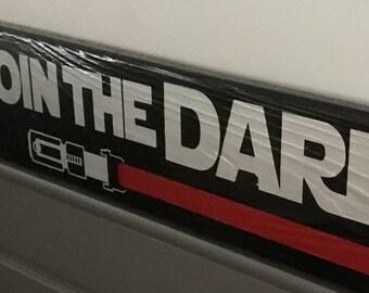 Join The Dark Side Pallet Sign