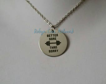 Better Sore Than Sorry Engraved Stainless Steel Disc Necklace with Barbell on Silver Crossed Chain or Black Faux Suede Cord. Gym, Fitness