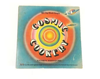 Cosmic Cookery Cook Book 1970s 1st Edition Paperback 1974 One World Family Vintage Recipes Vegetarian Chef or Foodie cookbook Hippie Life