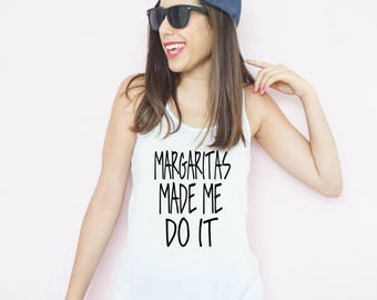 Margaritas Made Me Do It, Fiesta Bachelorette, Margarita Shirt, Funny Margarita Shirt, Cinco De Mayo Shirt, Mexico Vacation Shirt