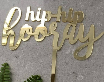 Hip Hip Hooray Acrylic Gold Mirror Birthday Party Cake Topper