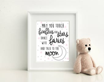 Nursery Star and Moon Digital Print- May you touch fireflies and stars, dance with fairies and talk to the moon