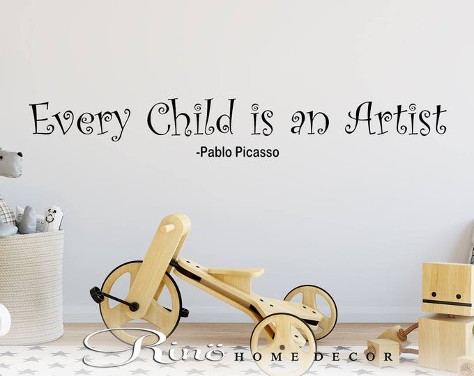 Every Child is an Artist wall decal wall quote vinyl lettering sticker home decor playroom wall saying bedroom nursery Picasso