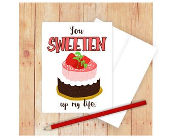 You Sweeten Up My LIfe Card, Funny Anniversary Card, Cake, Dessert, Love Cards, Romantic Card, Card for Her, Valentine's Day Card