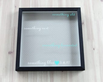 Something Old, Something New, Something Borrowed, Something Blue, Personalized Wedding Shadow Box, Custom Wedding Gift, Bridal Shower Gift