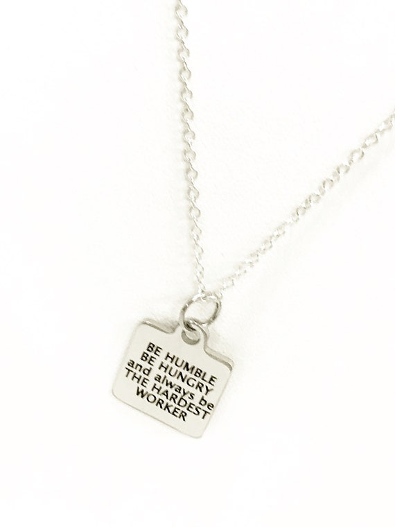 Motivation Gift, Motivation Necklace, Be Humble Be Hungry Be The Hardest Worker Necklace, Motivation Jewelry, Direct Sales Team Gifts
