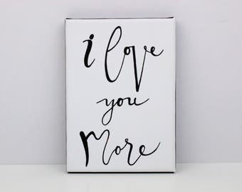 Valentines Day Gift, I Love You More, Original Painting, I Love You More Painting, I Love You, I Love You More Sign, Quote Art, Gift For Her