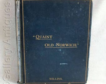 Victorian 1884 Quaint Old Norwich First Limited Edition 195 / 500 Antiquarian Hardback 4to Quarto Book by Edward Preston Willins (ref: 2278)