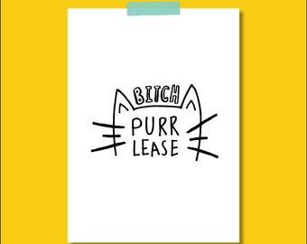 A5 Illustrated 'Bitch Purr Lease' cat print - Illustration - For cat lovers