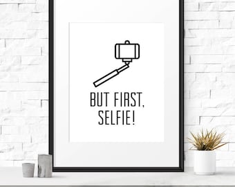 But first selfie, Funny bathroom wall art, Bathroom art, Funny signs, Bathroom art print, Bathroom sign, Printable prints, Wall decor