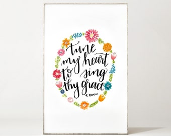 Come Thou Fount Print - Tune My Heart To Sing Thy Grace - Floral Wreath - Calligraphy - Digital Art - Instant Download - Hymn - Christian