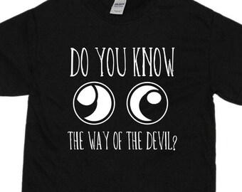 Do You Know the Way of the Devil? Da Wae - t shirt