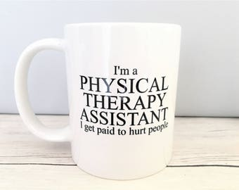 Physical Therapy Assistant Mug, Gift for PTA, PTA Mug, PTA Coffee Mug, Physical Therapist, Physical Therapist Mug, Physical Therapy Gift