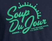 Dumb and Dumber, Jim Carrey, Dumb and Dumber Shirt, Jim Carrey Shirt, Soup Du Jour Shirt, Movie Quote Shirt, Movie Shirt, Soup Du Jour