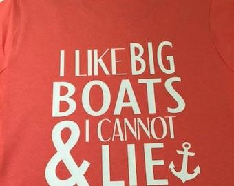 I Like Big Boats & I Cannot Lie Shirt