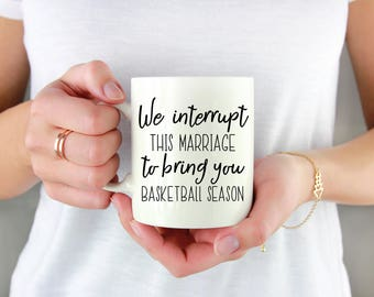 We Interrupt This Marriage To Bring You Basketball Season, Funny Basketball Mug, Sports Mug, Sports, Basketball, Gift, Present, Funny, Cup