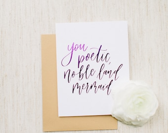 Parks and Rec/Leslie Knope Inspired Calligraphy Card - You Poetic and Noble Land Mermaid - Foil Card