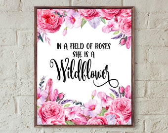 nursery decor girl floral in a field of roses she is a wildflower girls room prints inspirational quote wall art floral printable download