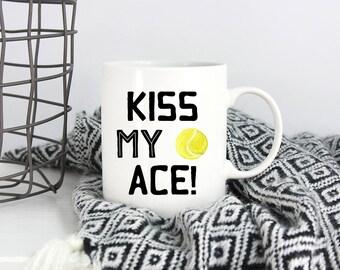 Kiss My Ace Mug,Tennis Mug,Tennis Coach Mug,Tennis Coach Gift,Gift For Tennis Coach,Funny Tennis Mug,Tennis Player Gift,Funny Tennis Player