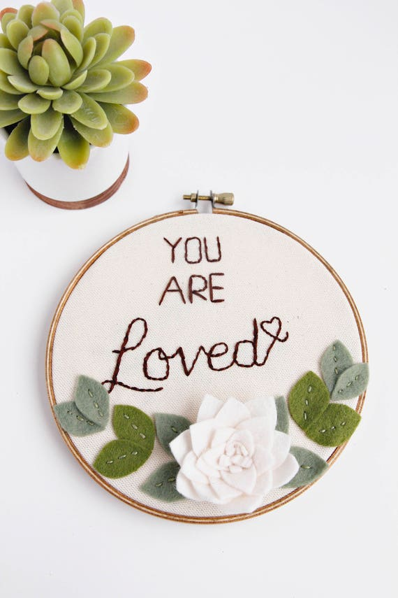 Motivational Wall Art. You Are Loved. Nursery Wall Decor. Felt Embroidery Hoop Art. Felt Floral Wall Hanging. Gift for Women. Gift for Mom.