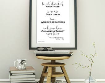 Printable literary quote art, Shakespeare, Be not Afraid of Greatness, Some are Born Great digital black white minimalist diy print jpeg pdf