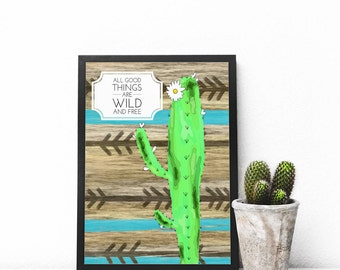 All Good Things Are Wild And Free Art Print, Cactus Download, Desert Wall Decor, Cactus Plant Art, Succulent Instant Download, Desert Gift