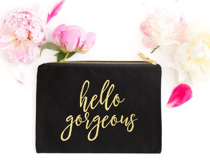 Hello Gorgeous Makeup Bag, Gold Foil Makeup Bag, Black and Gold Makeup Bag, Gold Cosmetic Pouch, Cosmetic Bag, Bridesmaid Gift, Gift for Her