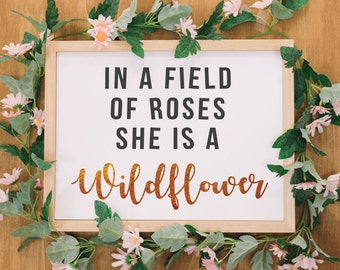 In A Field of Roses, She Is A Wildflower, She Is A Wildflower Print, SVG, Vinyl, Sticker, Digital File, DXF, Print, Cut File, Printable
