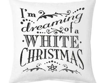 Christmas Pillow Cover, I'm Dreaming Of A White Christmas Pillow Cover, Christmas Cushion, Free Shipping, Cushion