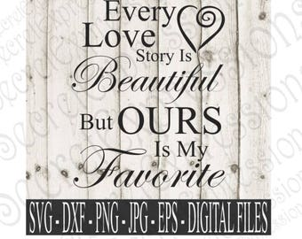 Every Love Story is Beautiful svg wedding svg, love svg, anniversary svg, Digital File, SVG, DXF, EPS, Png, Jpg, Cricut Svg, Silhouette Svg