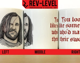 """Game of Thrones The Hound """"You look like someone who'd name their sword"""" Mug - A Song of Ice and Fire Sandor Clegane Coffee Cup by Rev-Level"""