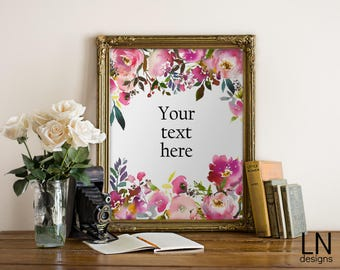 CUSTOM 'YOUR TEXT' Floral Watercolor Design as shown Phrase Quote Scripture Wall Art Printable File Custom Home Decor