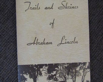 Trails and Shrines of Abraham Lincoln 1934 Free Shipping