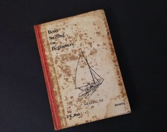 1947 Boat Sailing for Beinners Heaving To 3'6 Net Vintage Book