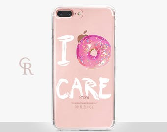Donut Care Phone Case - Clear Case - For iPhone 8 - iPhone X - iPhone 7 Plus - iPhone 6 - iPhone 6S - iPhone SE Transparent - Samsung S8