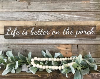 "Life is Better on the Porch, Wood Sign (24"" x 3.5"")"