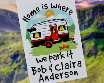 Ready to Ship, Home is Where We Park It Personalized Garden Size Campsite Flag, Camping Sign, Camper Yard Flag, Stand NOT Included