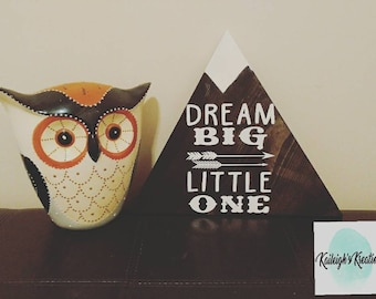 Dream Big Little One Mountain Sign