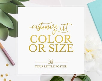 Customize it! - Change Color Or Size