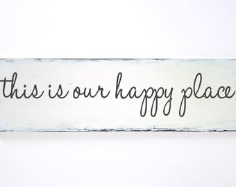 """Customizable Black and White Rustic Wood Sign """"this is our happy place"""" 