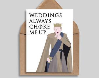 Weddings Always Choke Me Up, Game of Thrones Cards, Wedding Cards, GOT, Funny Wedding Cards